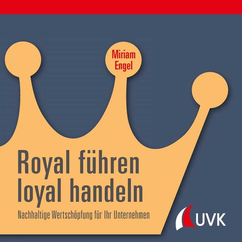 Royal führen loyal handeln - gebundene Ausgabe
