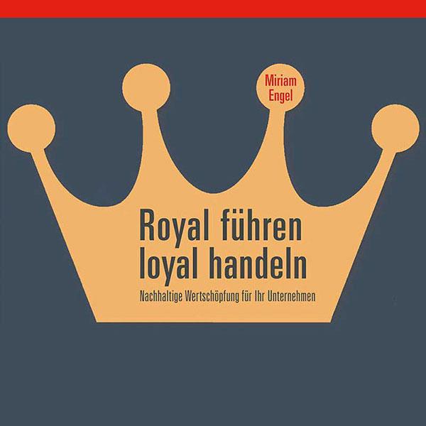 Royal führen loyal handeln